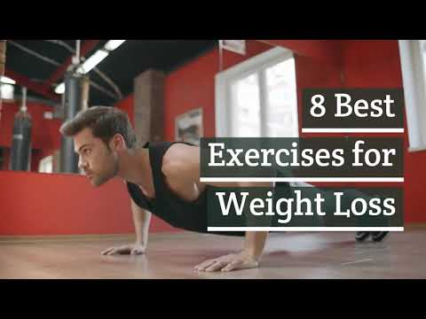 8 best exercises for weight loss|exercise to lose weight|
