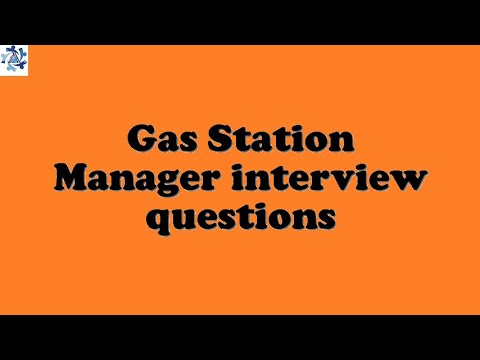 Gas Station Manager Interview Questions