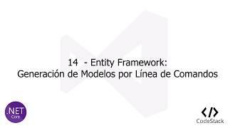 14 - Entity Framework: Generación de Modelos por Línea de Comandos [NetCore]