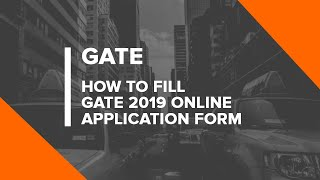 Tutorial: How to Fill GATE 2019 Online Application Form (GOAPS) Step by Step Process