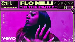Flo Milli - In The Party (Live Session)   Vevo Ctrl