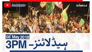Samaa Headlines with Bulletin | 03 PM | SAMAA TV | 08 May 2018