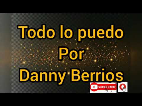 Todo lo puedo - pista con letra   Danny Berrios