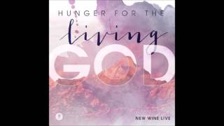 "09.- Psalm 108 - New Wine  ""Hunger for the Living God"" 2016"