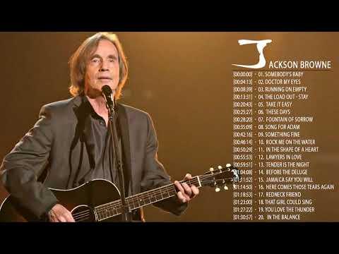 Jackson Browne Greatest Hits || Jackson Browne Playlist