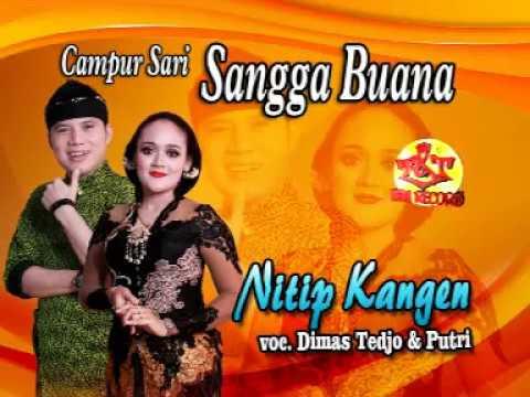 NITIP KANGEN-SANGGA BUANA-CAMPURSARI SANGGA BUANA-DIMAS TEDJO feat PUTRI