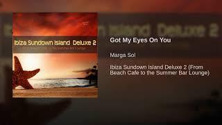 Got My Eyes On You