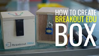 How to Build a Breakout EDU Box