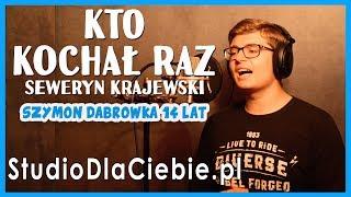 Kto kochał raz - Seweryn Krajewski (cover by Szymon Dąbrówka) #1459
