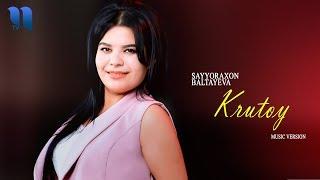 Sayyoraxon Baltayeva - Krutoy | Сайёрахон Балтаева - Крутой (music version)