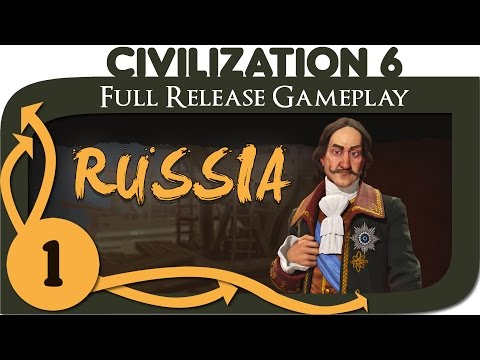 Civilization 6 - Let's Play Russia - Ep. 1   Civ 6 Full Release Gameplay
