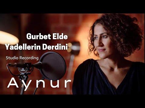 Aynur Dogan /  Gurbet Elde Yadellerin Derdini