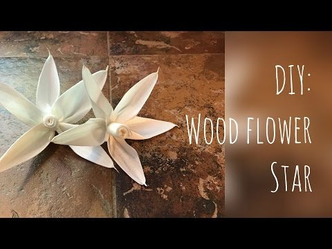 Wood Flowers - How to Make a Wood Flower: Star