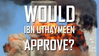 Can terrorism be justified by the Fatwah of Ibn Uthaymeen? - Sh. Dr. Yasir Qadhi