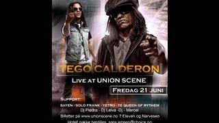 Tego Calderon Live Union Scene, Drammen - Norway Fredag 21.juni 2013 Promo HD