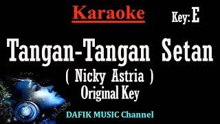 Tangan Tangan Setan (Karaoke) Nicky astria Nada Original/ Nada Asli E