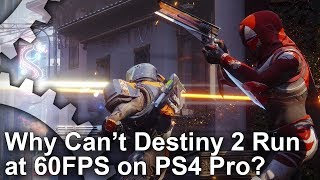 Why Can't Destiny 2 Run at 60fps on PS4 Pro?