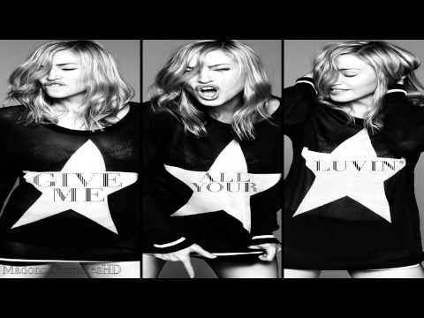 Madonna - Give Me All Your Luvin' (House Remix)