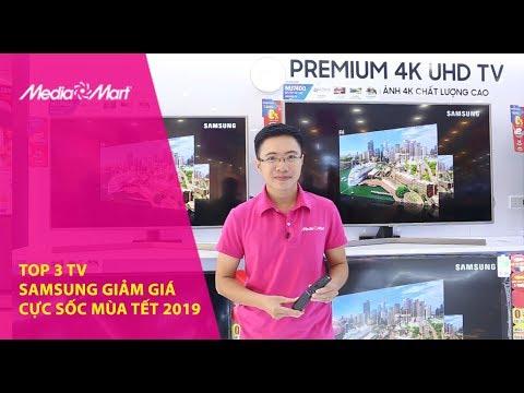 Top 3 TV Samsung giảm giá cực sốc mùa tết 2019