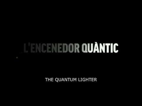 L'ENCENEDOR QUÀNTIC (TRAILER/TEASER)