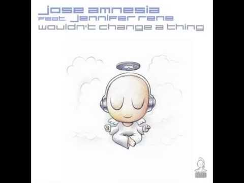 Jose Amnesia feat. Jennifer Rene - Wouldn't Change A Thing (Blake Jarrell Remix)