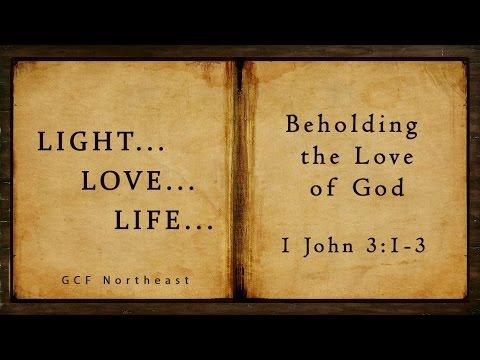 Beholding the Love of God   1 John 3:1-3