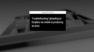 YourFilm FAQ - Troubleshooting Dropbox Request Links Not Working
