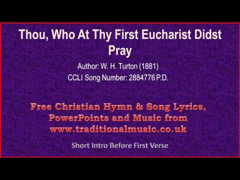 Thou, Who At Thy First Eucharist Didst Pray - Hymn Lyrics & Music
