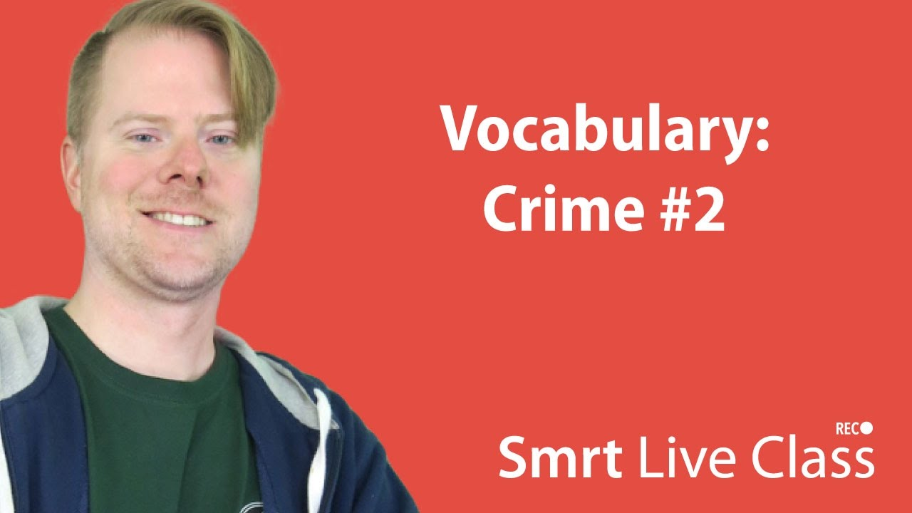 Vocabulary: Crime #2 - Upper-Intermediate English with Neal #28