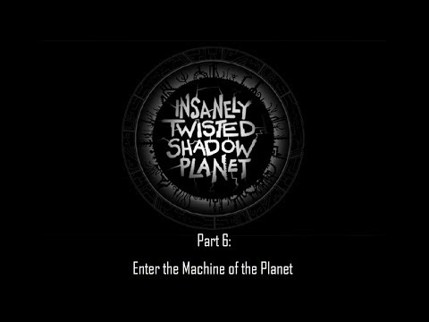 Insanely Twisted Shadow Planet (Xbox 360) - Part 6 (Enter the Machine of the Planet)