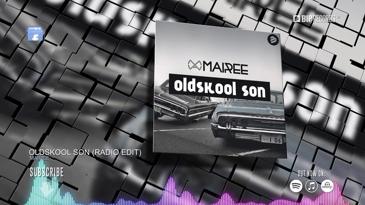 mairee-oldskool-son-radio-edit-official-music-video-hd-hq