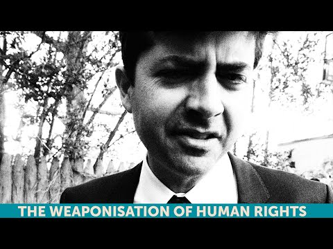 The Weaponisation of Human Rights - Chase Madar, SOAS University of London