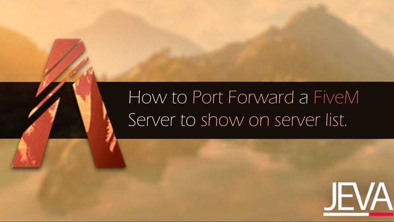 How to Port Forward a FiveM Server to show on the Server list/browser