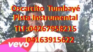 Oscarcito - Tumbayé Pista Instrumental