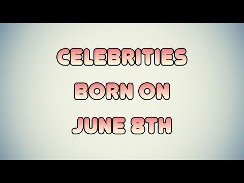 Celebrities born on June 8th