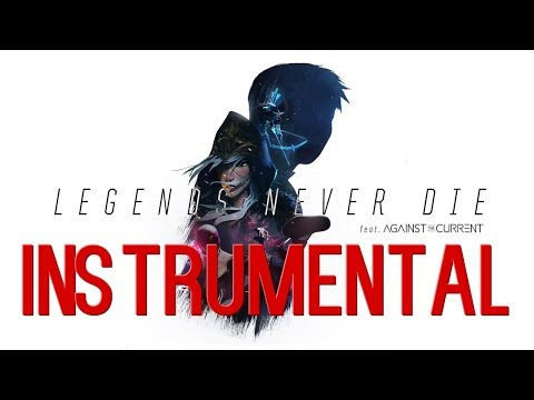 Legends Never Die (ft. Against The Current) [Instrumental] | Worlds 2017 - League of Legends