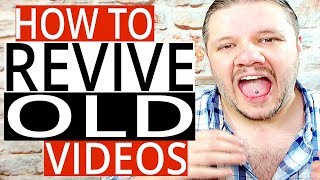 How To Revive Old YouTube Videos - Boost Old Videos