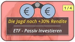Die Jagd auf +30% Rendite vs. ETF Passiv Investieren 1/4