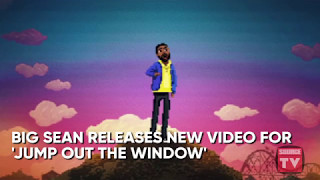 Big Sean Releases New Video For 'Jump Out The Window' | Source News Flash