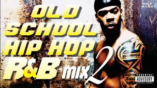 Old School Hip Hop R&B Mix 2