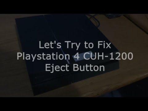 Let's Try to Fix Playstation 4 with a Stuck Eject Button - CUH-1200 PS4