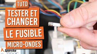 Comment tester et changer un fusible sur un micro ondes