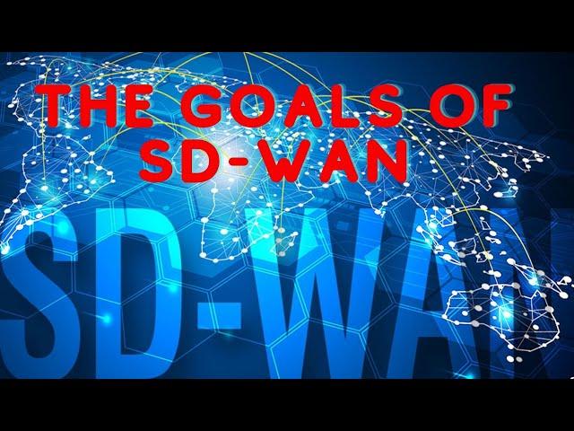 Goals of SD WAN Series
