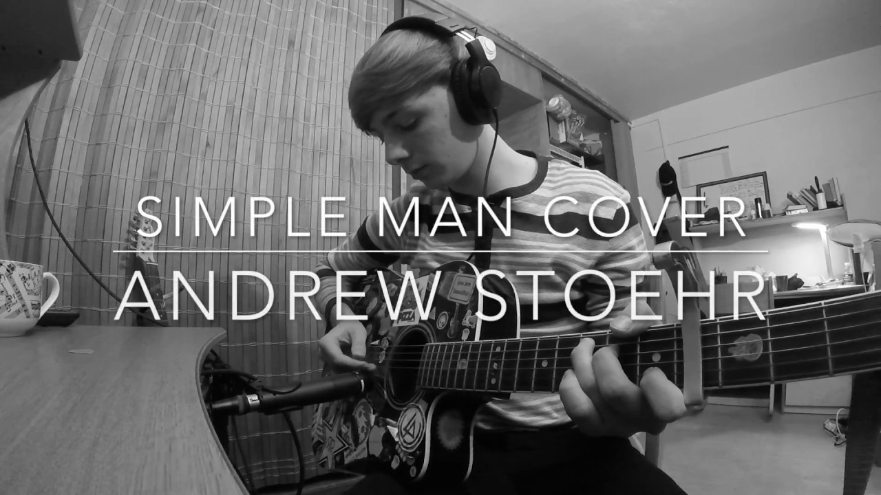 Simple Man Cover Andrew Stoehr - YouTube