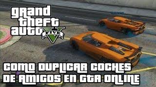 Gta V l Como duplicar coches de un amigo l Glitch tras la actualizacion