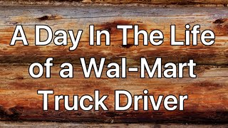 A Day In The Life Of A Walmart Truck Driver 8-5-2020