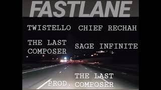 Fast Lane - Twistello, Chief Reckah, Sage Infinite (prod The Last Composer)