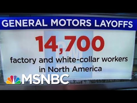 General Motors Announces Sweeping Layoffs For North American Workers | Velshi & Ruhle | MSNBC