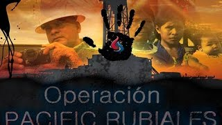 Documental Operación Pacific Rubiales