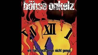Böhse Onkelz  - Wir ham' noch lange nicht genug (Full Album)